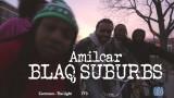 AMILCAR – Blaq Suburbs