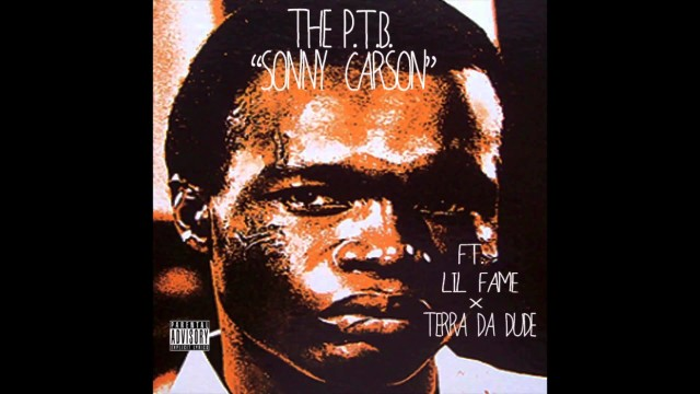 "THE P.T.B. "" SONNY CARSON "" Ft. LIL FAME X TERRA DA DUDE"