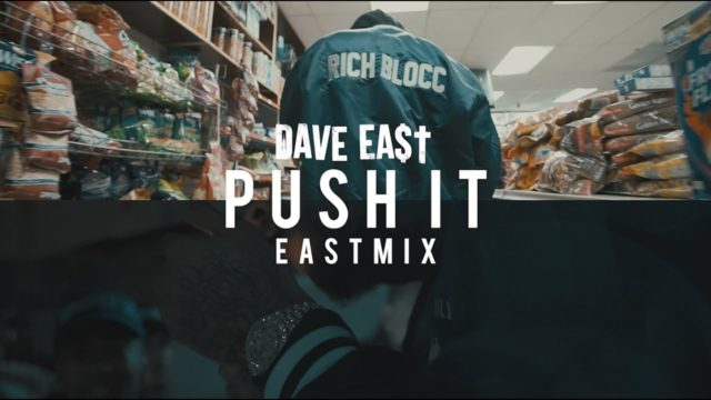 Dave East – Push It (EastMix)